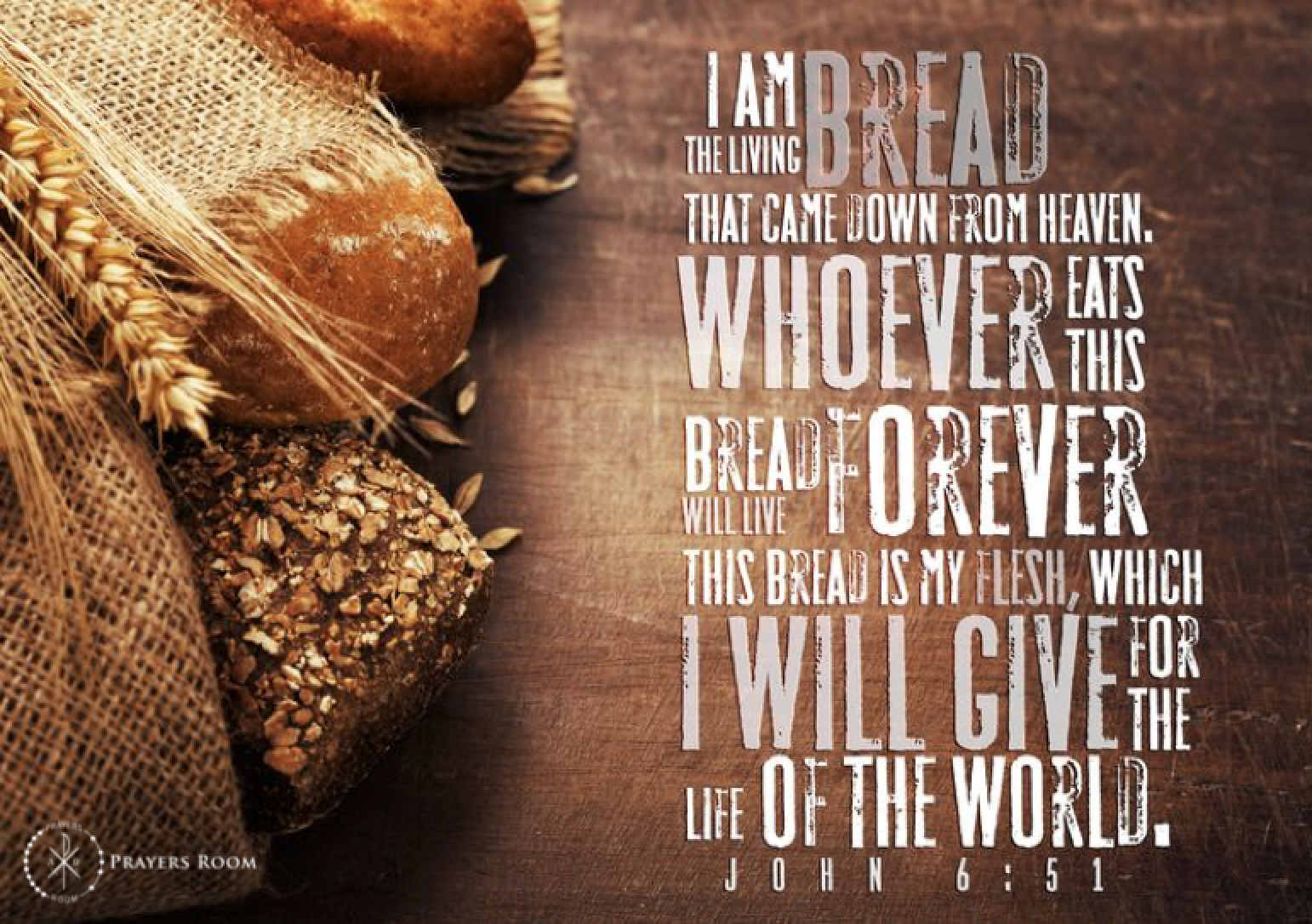 https://prayersroom.com/wp-content/uploads/2016/05/I-am-the-Living-Bread-come-down-from-heaven-John-6-51.png